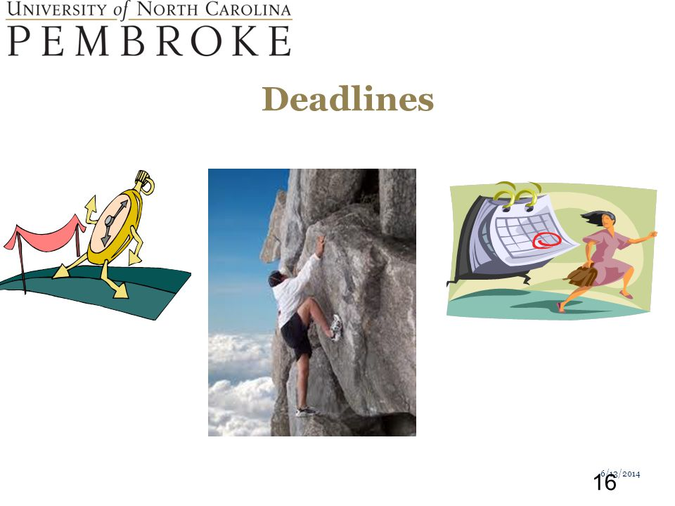 Deadlines 6/13/2014 16