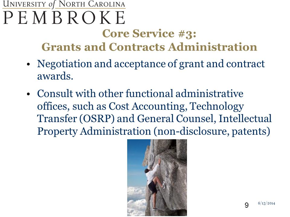 Core Service #3: Grants and Contracts Administration Negotiation and acceptance of grant and contract awards.
