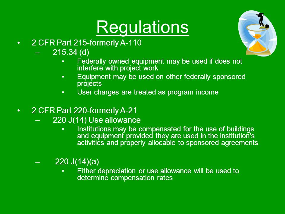 Regulations 2 CFR Part 215-formerly A-110 –215.34 (d) Federally owned equipment may be used if does not interfere with project work Equipment may be u