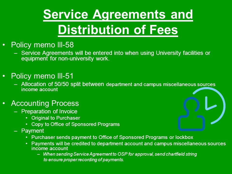 Service Agreements and Distribution of Fees Policy memo lll-58 –Service Agreements will be entered into when using University facilities or equipment