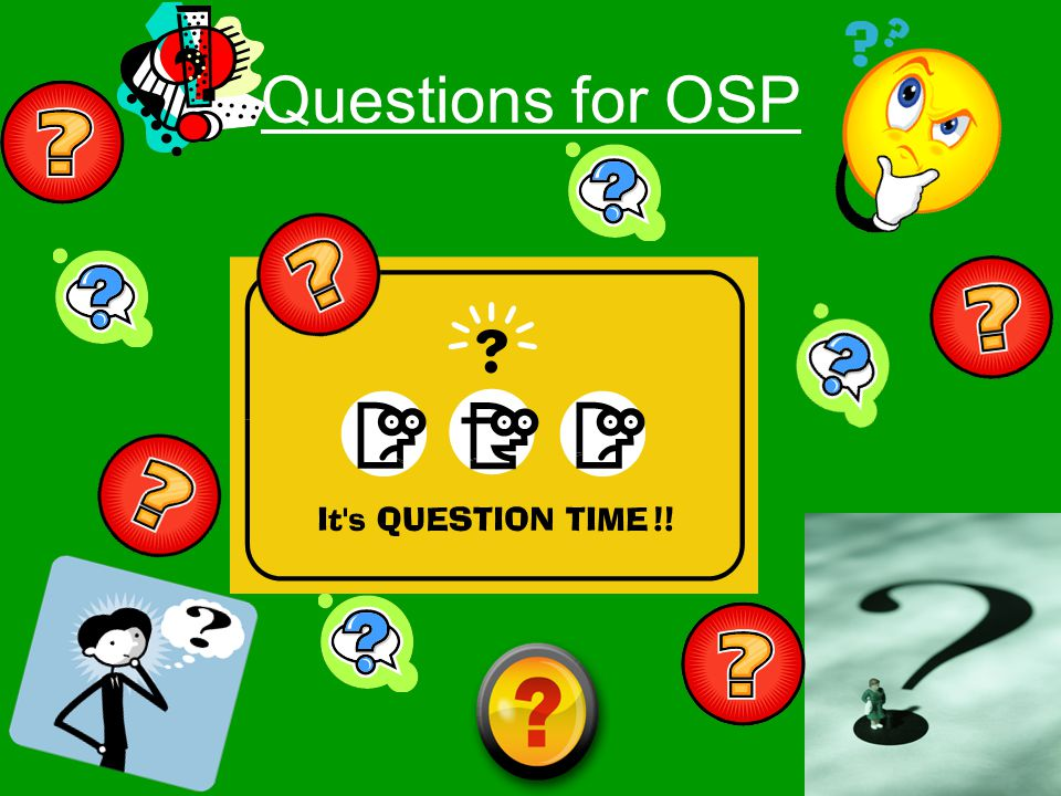 Questions for OSP