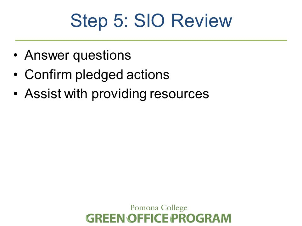 Step 5: SIO Review Answer questions Confirm pledged actions Assist with providing resources