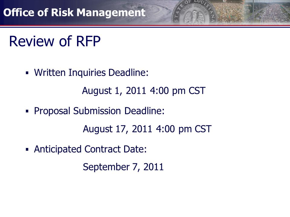 Office of Risk Management Review of RFP Written Inquiries Deadline: August 1, 2011 4:00 pm CST Proposal Submission Deadline: August 17, 2011 4:00 pm C
