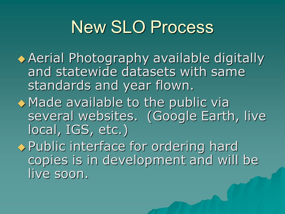 New SLO Process Aerial Photography available digitally and statewide datasets with same standards and year flown.