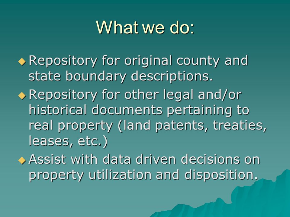What we do: Repository for original county and state boundary descriptions.