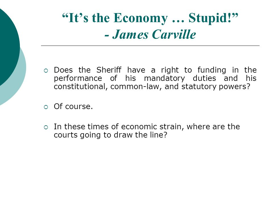 Its the Economy … Stupid.