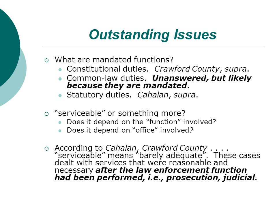 Outstanding Issues What are mandated functions. Constitutional duties.