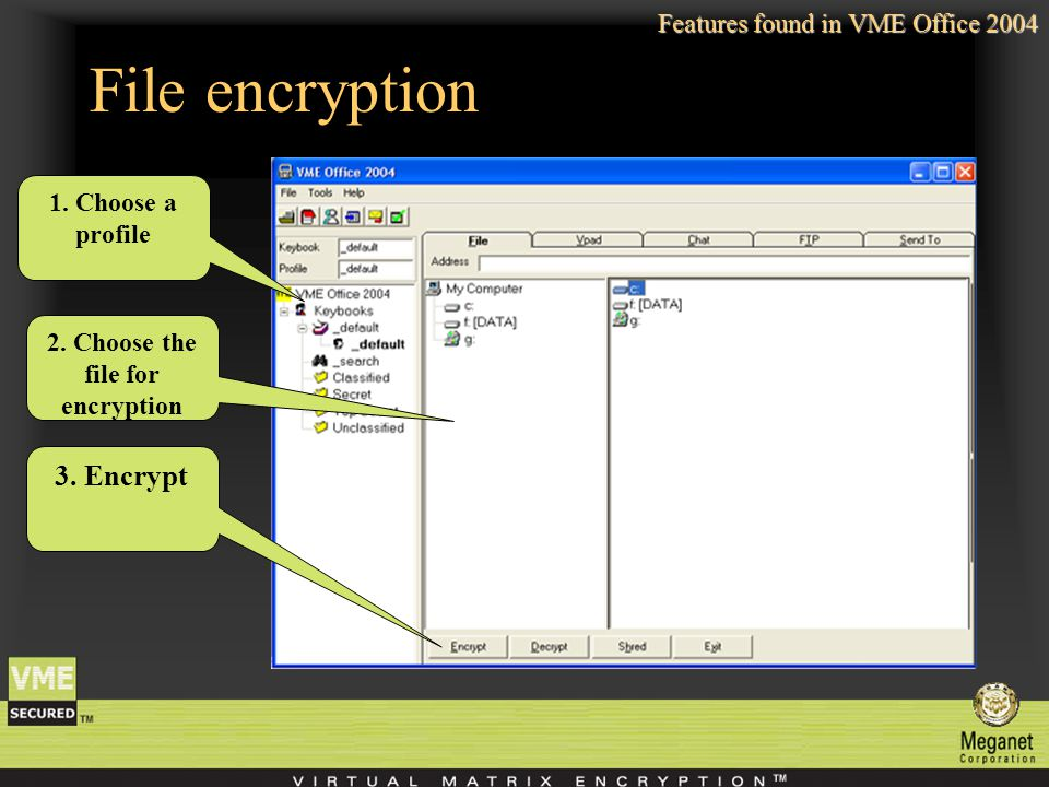 File encryption 1. Choose a profile 2. Choose the file for encryption 3.