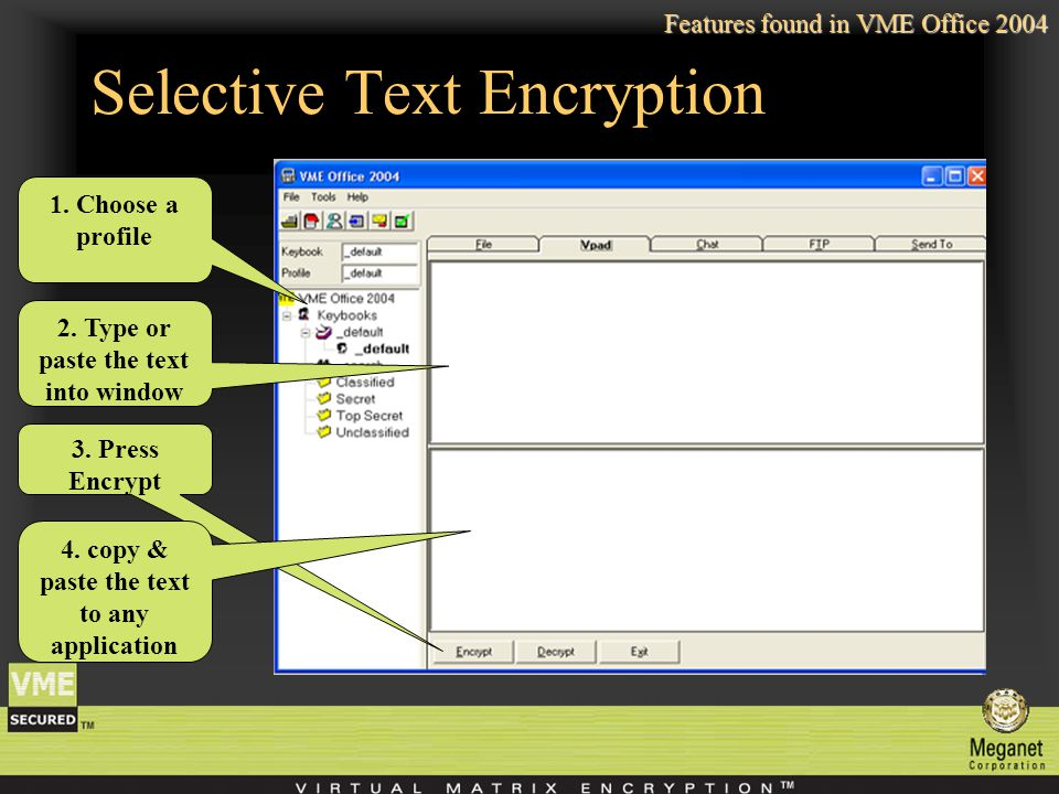 Selective Text Encryption 1. Choose a profile 2. Type or paste the text into window 3.