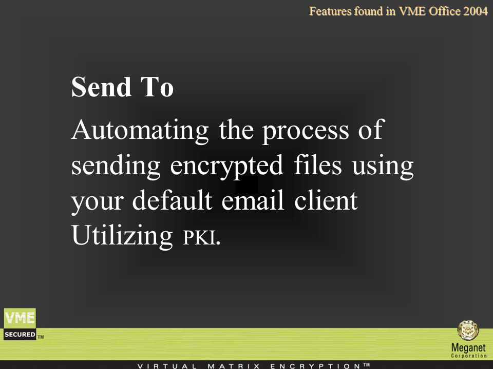 Send To Automating the process of sending encrypted files using your default  client Utilizing PKI.