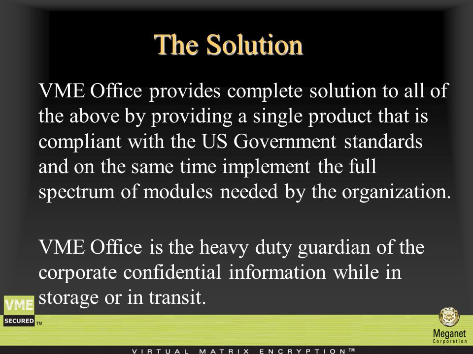 X.509 Digital Certificates VME Office support all X.509 certificates.