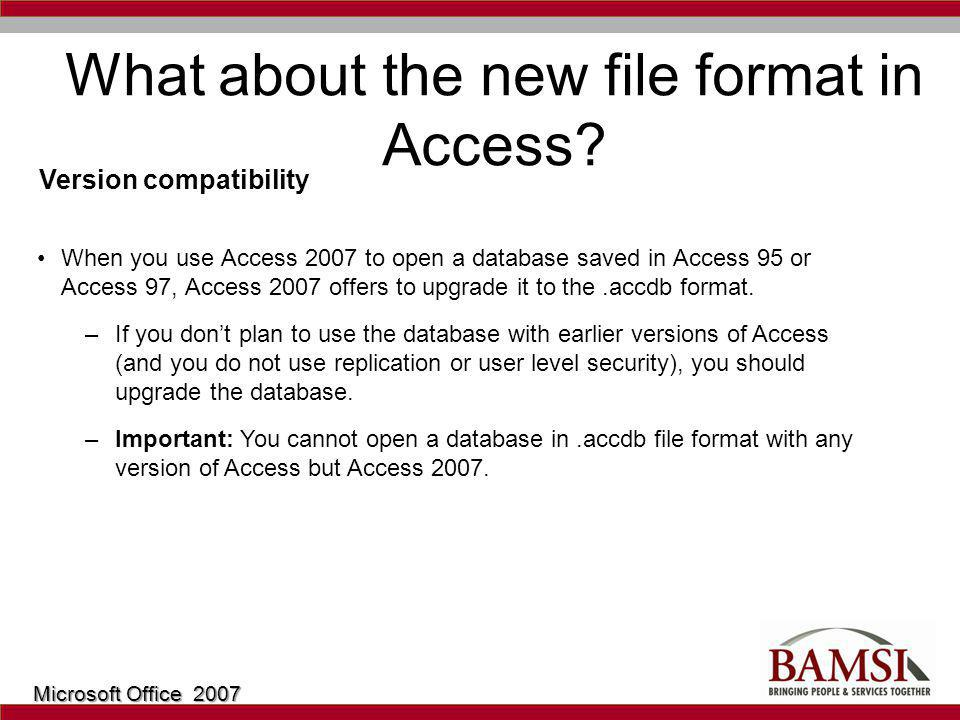 What about the new file format in Access.