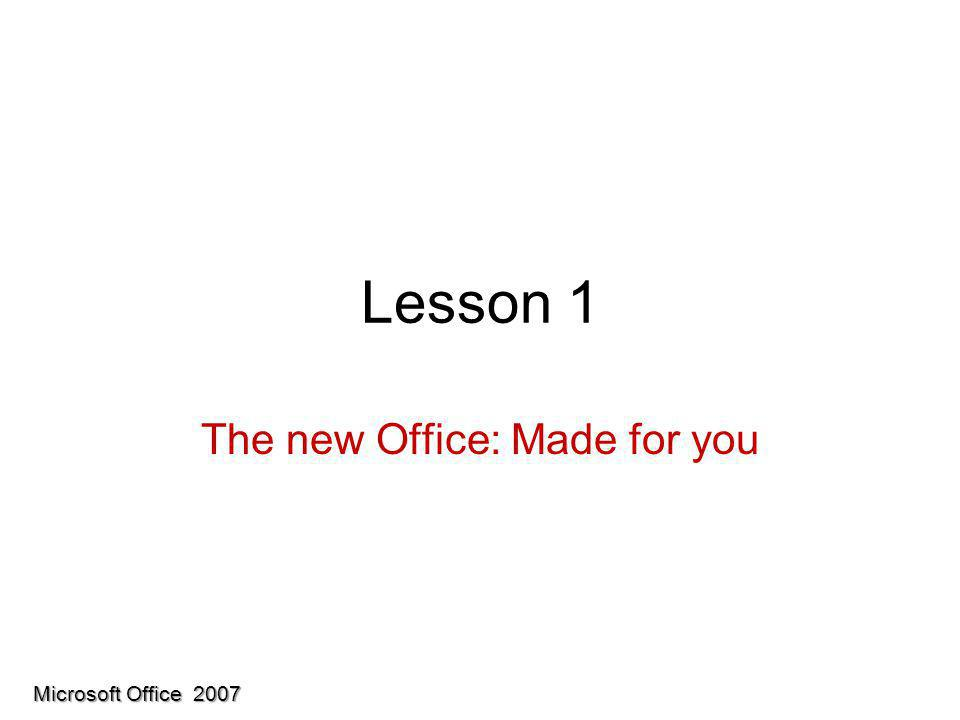 Lesson 1 The new Office: Made for you