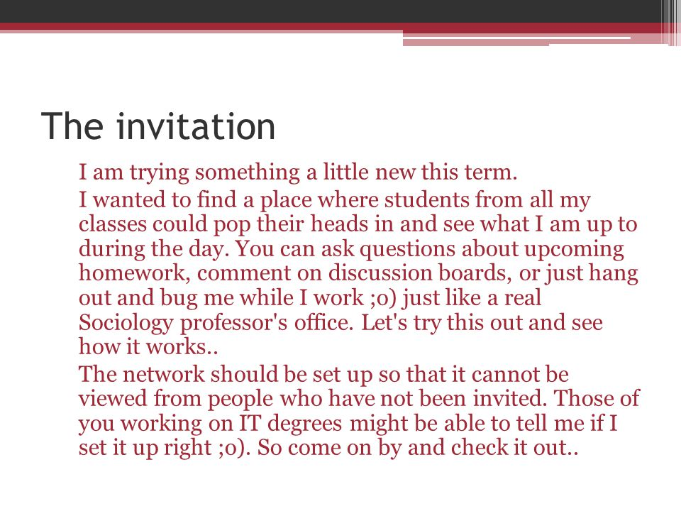 The invitation I am trying something a little new this term.