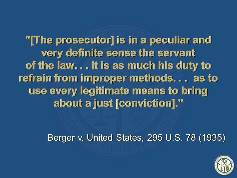 [The prosecutor] is in a peculiar and very definite sense the servant of the law...