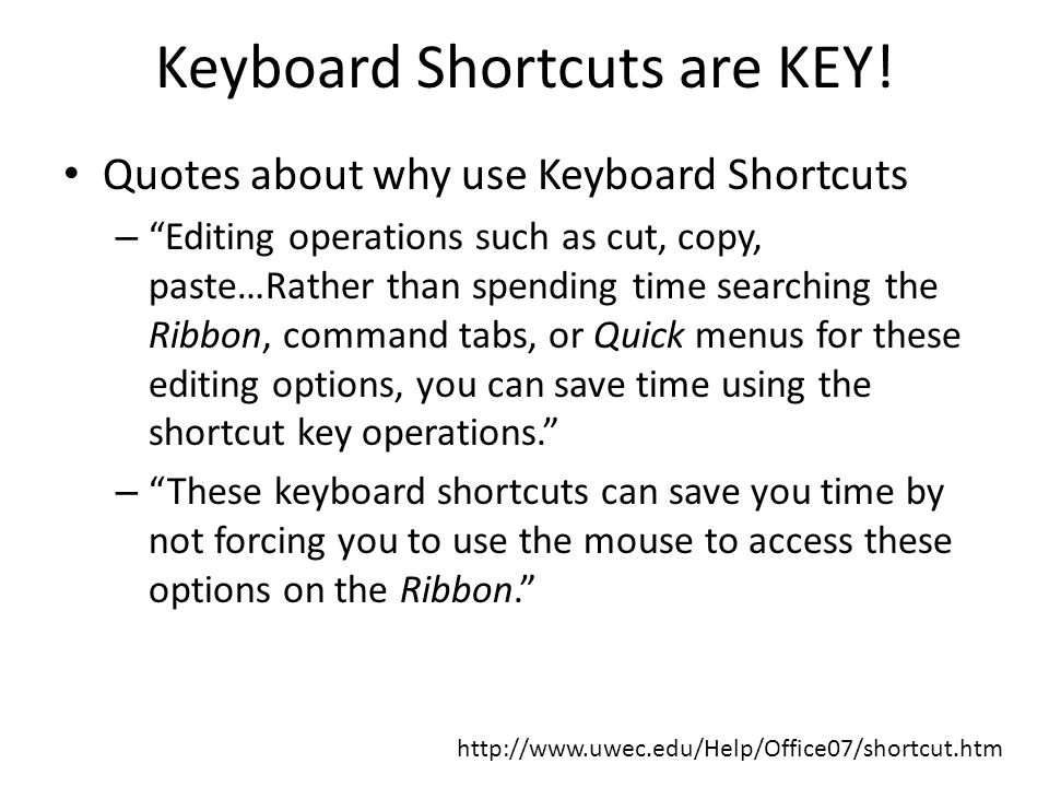 Keyboard Shortcuts are KEY.