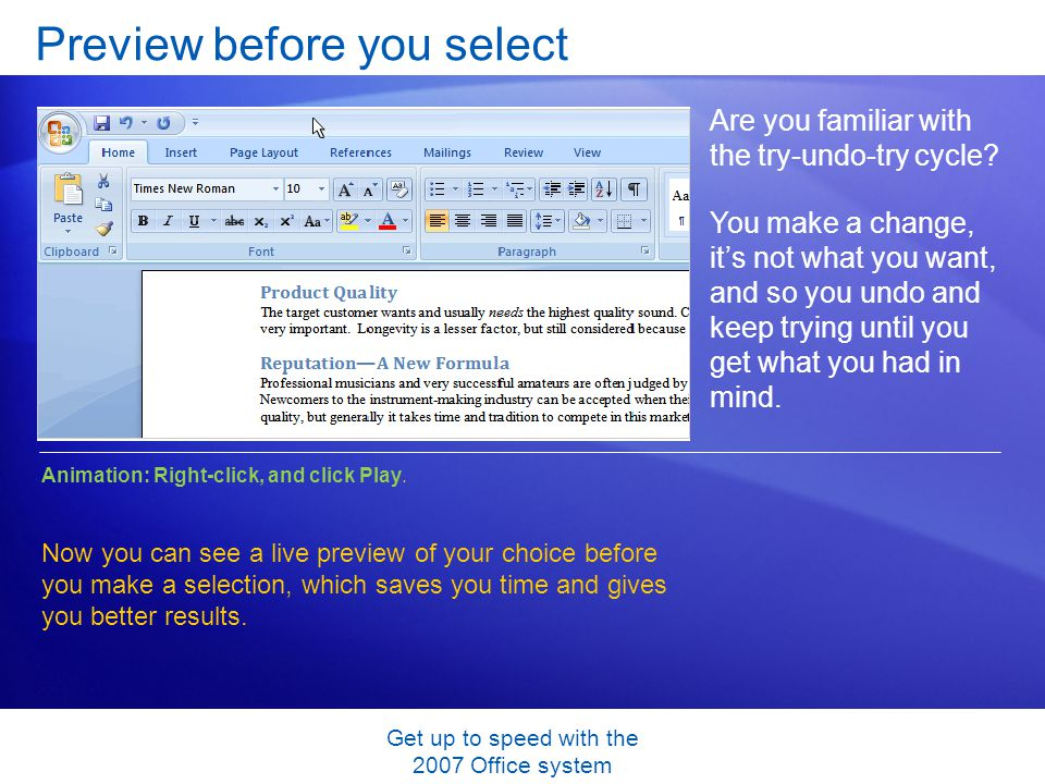 Get up to speed with the 2007 Office system Preview before you select Are you familiar with the try-undo-try cycle? You make a change, its not what yo