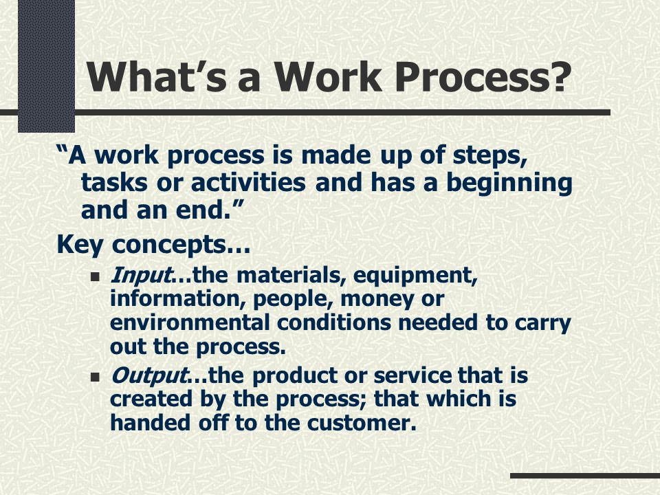 Whats a Work Process.