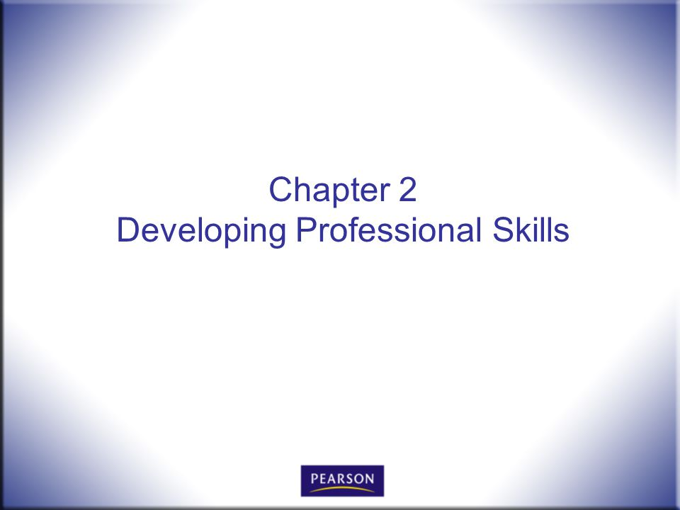 Chapter 2 Developing Professional Skills