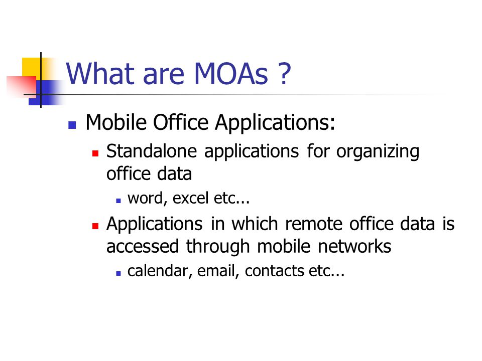 Data Synchronization in MOAs(3/3) Data synchronization web service enables setting of two versions of data Synchronization service is content- agnostic Example usages: calendar, contact book Provides benefits such as back up for critical data, sharing between different devices