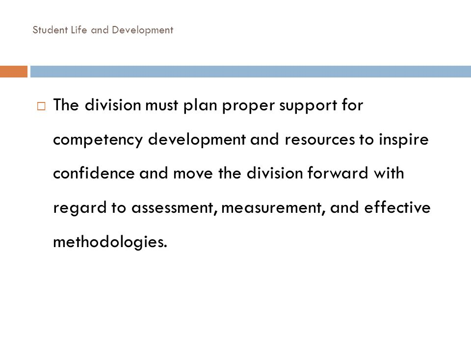 The division must plan proper support for competency development and resources to inspire confidence and move the division forward with regard to asse