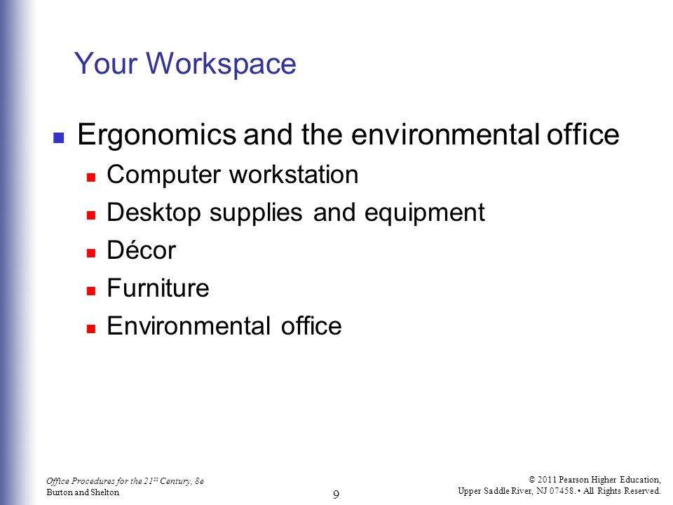 Office Procedures for the 21 st Century, 8e Burton and Shelton © 2011 Pearson Higher Education, Upper Saddle River, NJ 07458. All Rights Reserved. 9 Y