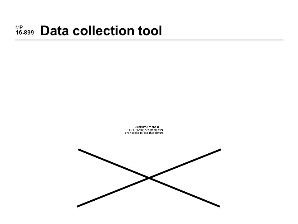 MP 16 - 899 Data collection tool