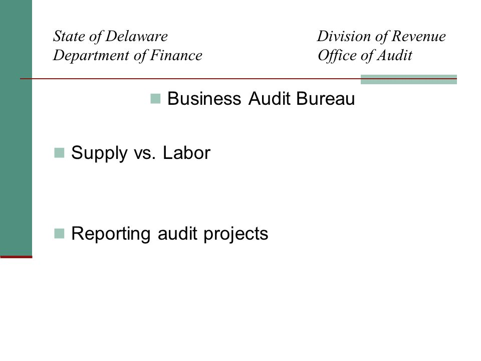 State of Delaware Division of Revenue Department of Finance Office of Audit Business Audit Bureau Supply vs.