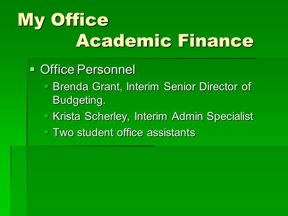 My Office Academic Finance Office Personnel Office Personnel Brenda Grant, Interim Senior Director of Budgeting.