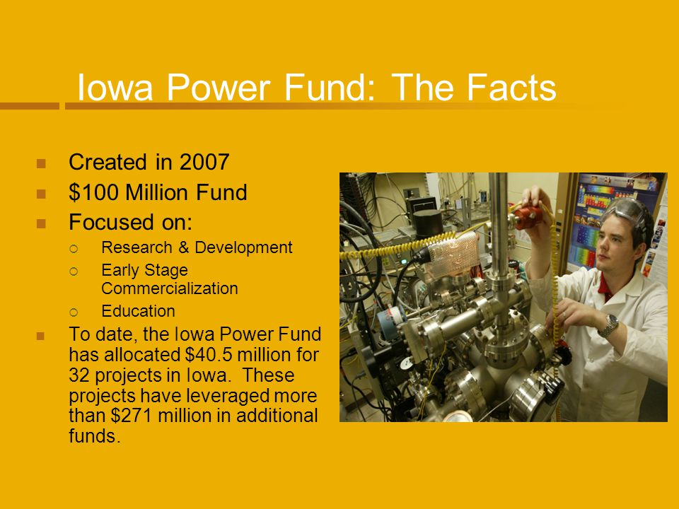 Power Fund: The Facts The Iowa Power Fund was also tapped to assist with flood recovery, allocating $7.5 million to help homeowners and businesses to rebuild with energy efficient equipment and materials.