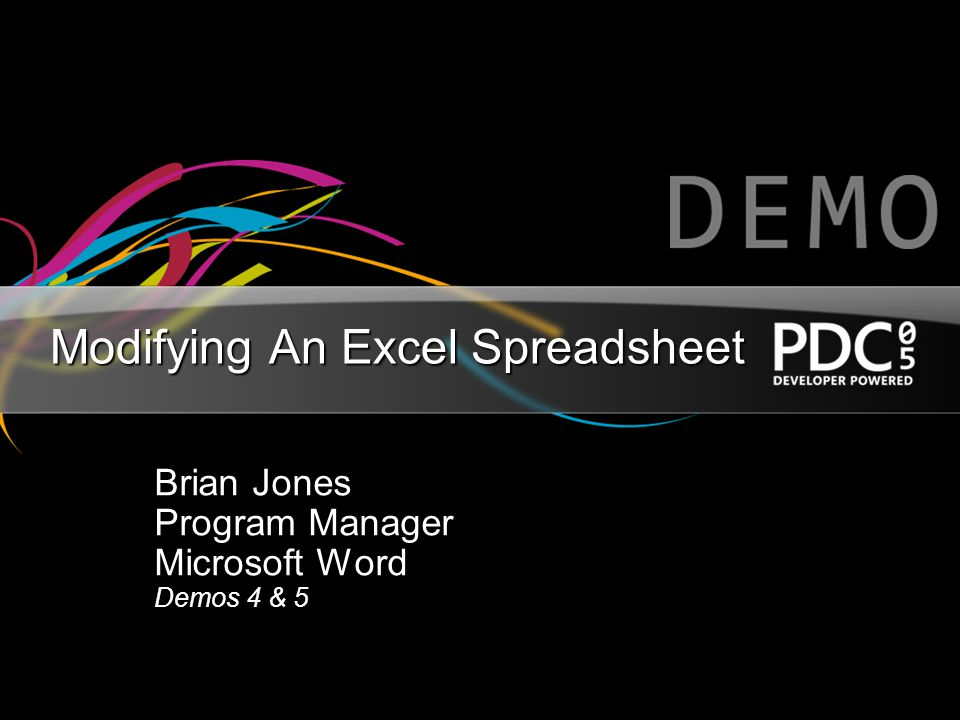 Modifying An Excel Spreadsheet Brian Jones Program Manager Microsoft Word Demos 4 & 5