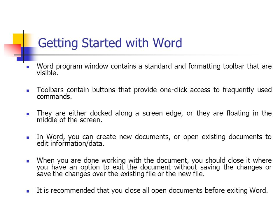 Getting Started with Word Word program window contains a standard and formatting toolbar that are visible. Toolbars contain buttons that provide one-c
