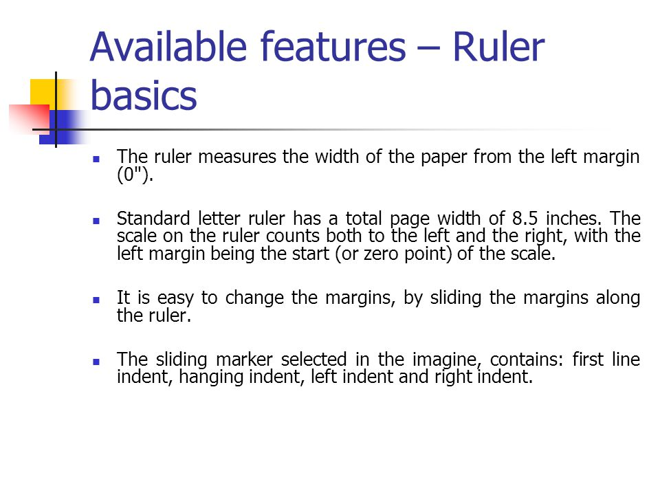 Available features – Ruler basics The ruler measures the width of the paper from the left margin (0