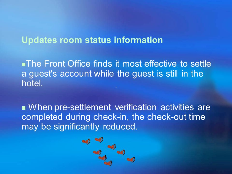 Updates room status information The Front Office finds it most effective to settle a guest s account while the guest is still in the hotel.