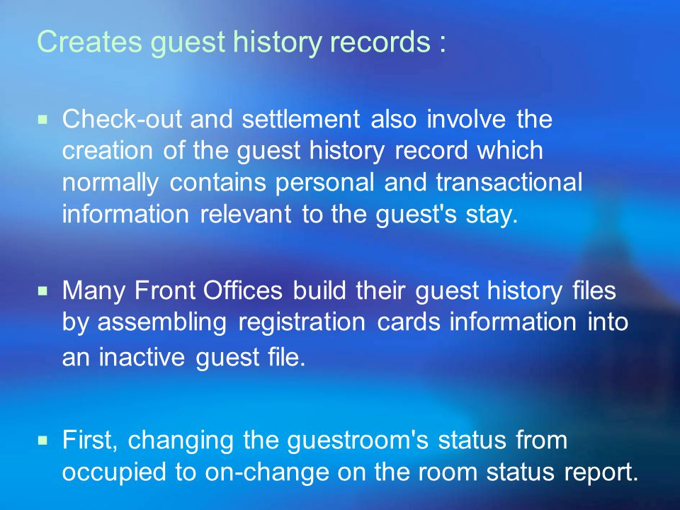 Updates room status information The Front Office finds it most effective to settle a guest's account while the guest is still in the hotel. When pre-s