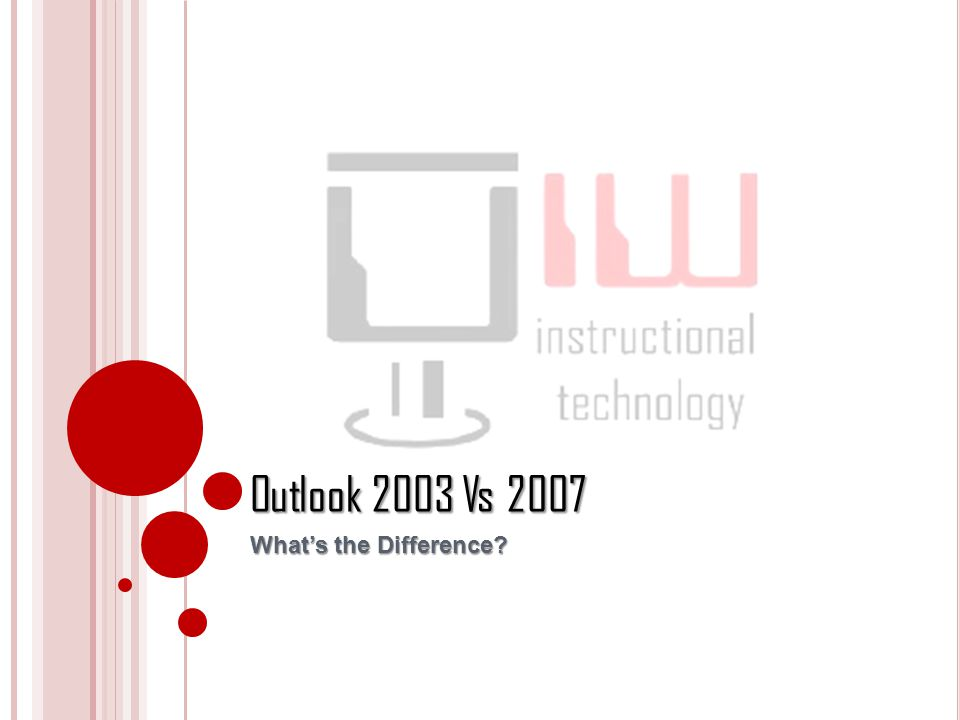 Outlook 2003 Vs 2007 Whats the Difference?