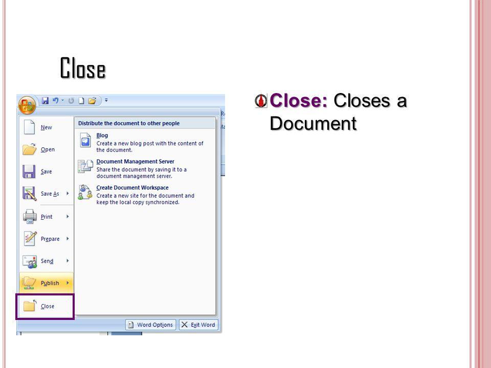 Close Close Close: Closes a Document