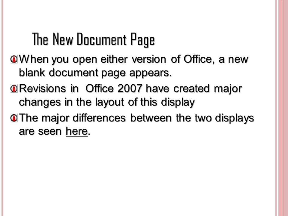The New Document Page When you open either version of Office, a new blank document page appears. Revisions in Office 2007 have created major changes i