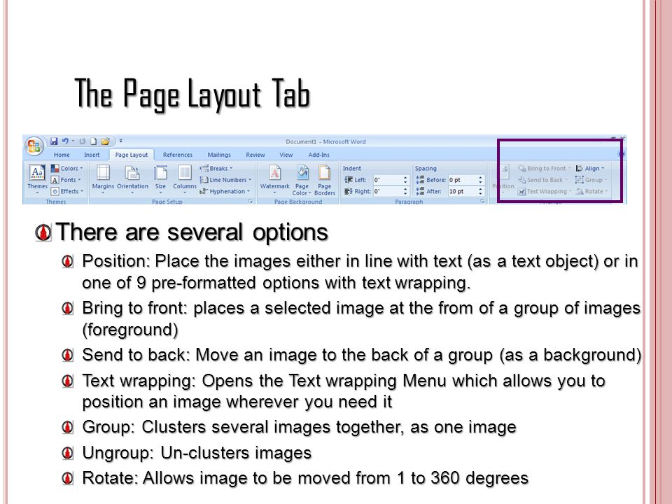 The Page Layout Tab There are several options Position: Place the images either in line with text (as a text object) or in one of 9 pre-formatted opti
