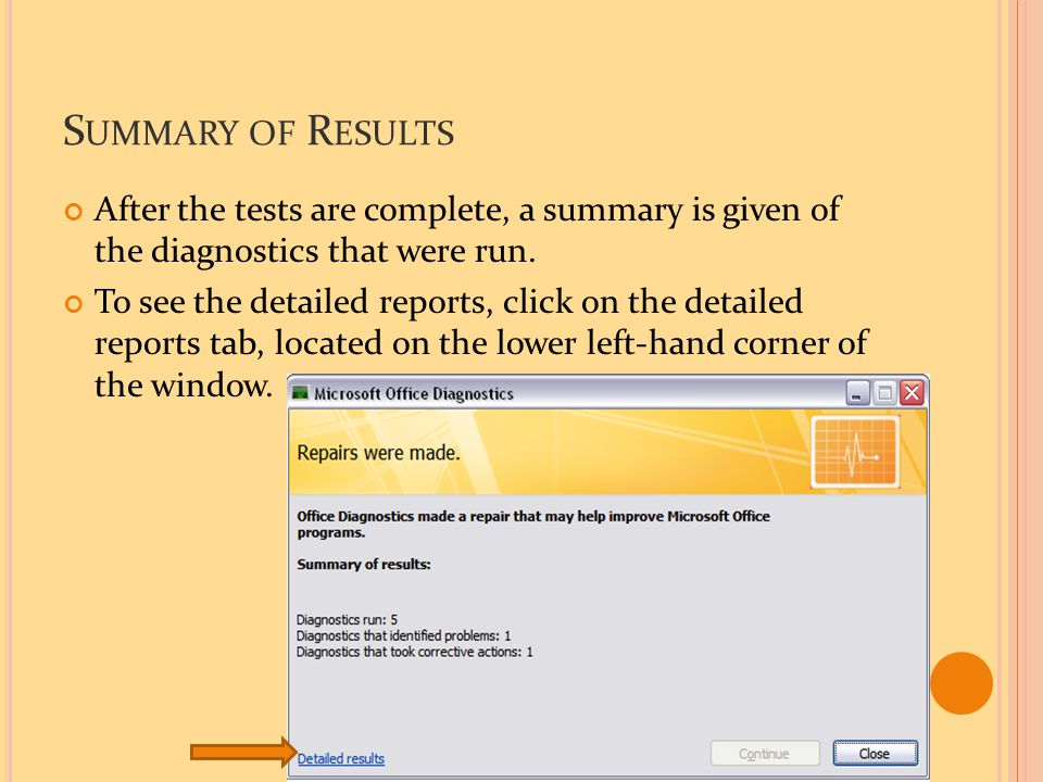 S UMMARY OF R ESULTS After the tests are complete, a summary is given of the diagnostics that were run. To see the detailed reports, click on the deta