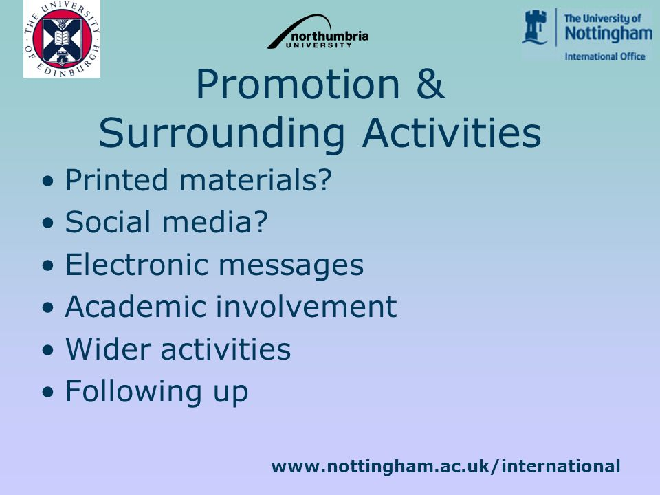 www.nottingham.ac.uk/international Promotion & Surrounding Activities Printed materials.