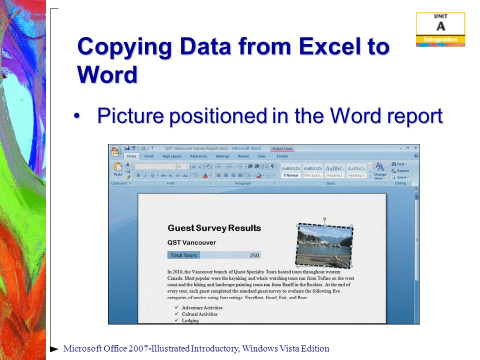 Microsoft Office 2007-Illustrated Introductory, Windows Vista Edition Copying Data from Excel to Word Picture positioned in the Word reportPicture pos