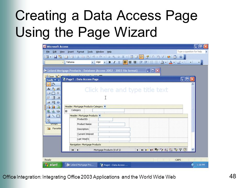 Office Integration: Integrating Office 2003 Applications and the World Wide Web 48 Creating a Data Access Page Using the Page Wizard