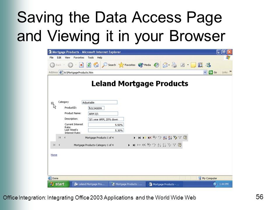 Office Integration: Integrating Office 2003 Applications and the World Wide Web 56 Saving the Data Access Page and Viewing it in your Browser