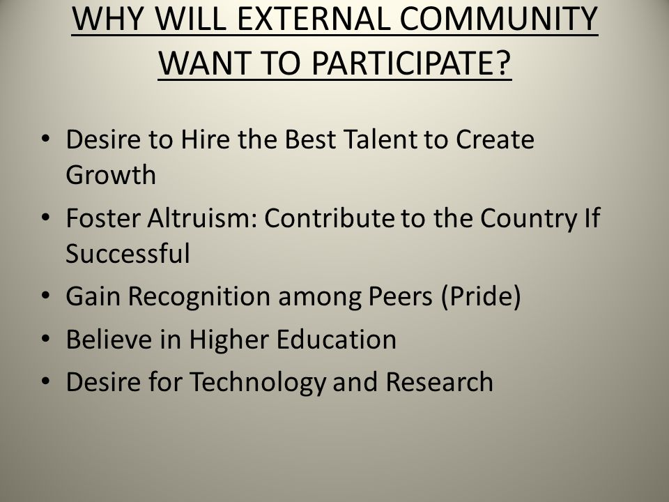 WHY WILL EXTERNAL COMMUNITY WANT TO PARTICIPATE.