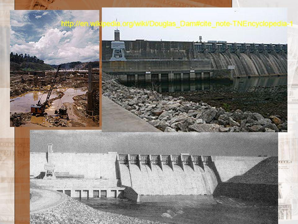 TVA DAMS http://en.wikipedia.org/wiki/Douglas_Dam#cite_note-TNEncyclopedia-1