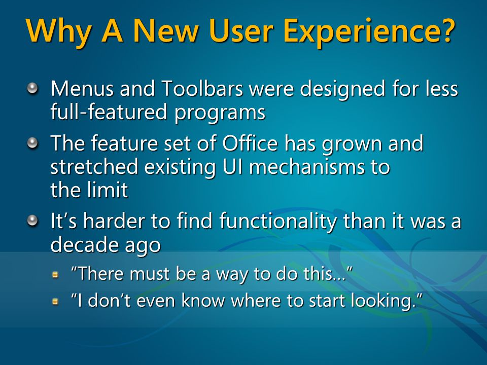 Why A New User Experience.