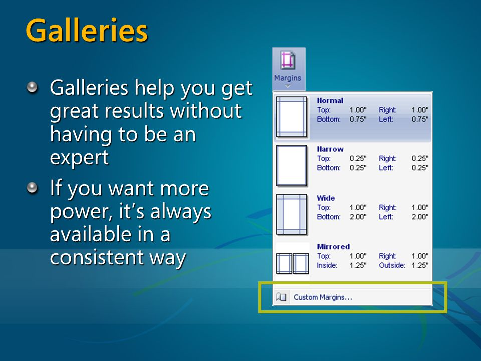 Galleries Galleries help you get great results without having to be an expert If you want more power, its always available in a consistent way