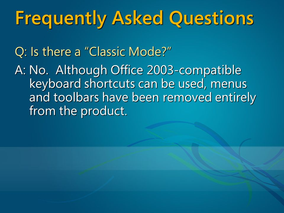 Frequently Asked Questions Q: Is there a Classic Mode.