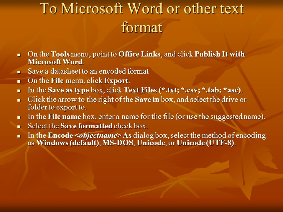 To Microsoft Word or other text format On the Tools menu, point to Office Links, and click Publish It with Microsoft Word.